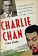 Charlie Chan. The Untold Story Of The Honorable Detective And His Rendevouz With American History by  Yunte Huang