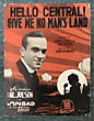 World War I Sheet Music ... Hello Central! Give Me No Man's Land  Sam. M. & Joe Young ; Music By Jean Schwartz Lewis [Words By]