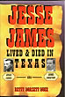 Jesse James Lived And Died In Texas by Betty Dorsett Duke