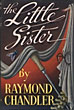The Little Sister.  by  Raymond. Chandler
