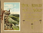 """Over The Rockies To The Top Of The World"" On The Denver & Salt Lake Railroad~Moffat Road. A Descriptive View Book In Colors Reproducing From Actual Photographs The Most Prominent Views On The Denver And Salt Lake Railroad. [Moffat Road]. Denver And Salt Lake Railroad"