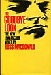 The Goodbye Look. by Ross. Macdonald