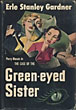 The Case Of The Green-Eyed Sister by Erle Stanley. Gardner