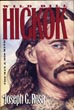 Wild Bill Hickok, The Man And His Myth. by  Joseph C. Rosa