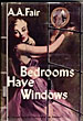 Bedrooms Have Windows by A. A. Fair