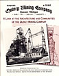 Quincy Mining Company, Hancock, Michigan, Incorporated In 1848. Mine, Mill, Smelter. Community by Quincy Mining Company