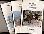 Michigan Ghost Towns. Three Volumes by R. L. Dodge