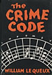The Crime Code. by William Le Queux