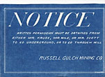 Notice: Written Permission Must Be Obtained From Either Mr. Kruse, Mr. Wile, Or Me. Scott To Go Underground, Or To Go Through Mill by Russell Gulch Mining Co