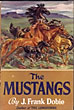 The Mustangs by  J. Frank Dobie