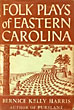 Folk Plays Of Eastern Carolina by  Bernice Kelly Harris