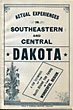 Actual Experiences In Southeastern And Central Dakota. A Few Testimonies Of The Results Obtained From Farming In This Wonderful Region  R. S. Hair [General Passenger Agent, Chicago And North Western Railway]