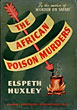 The African Poison Murders by Elspeth. Huxley