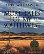 Ben F. Williams, Jr.'S More Tales Of My Southwest by  Jr., Ben F Williams