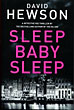 Sleep Baby Sleep by  David Hewson