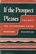 If The Prospect Pleases: The West The Guidebooks Never Mention by  Ladd Haystead