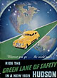 Wherever You Go ... The World Over ... Ride The Green Lane Of Safety In A New 1939 Hudson Hudson Motor Car Company, Detroit, Michigan