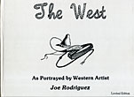 The West. As Portrayed By Western Artist Joe Rodriguez. Compiled And Published By Vada Carlson Rodriguez From The Pen-And-Ink Collection Of Joe Rodriguez by Joe Rodriguez