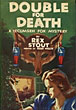 Double For Death. by  Rex Stout