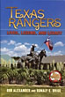 Texas Rangers. Lives, Legends, And Legacy by Bob And Donaly E. Brice Alexander