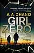 Girl Zero by  A.A. Dhand