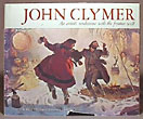 John Clymer, An Artist's Rendezvous With The Frontier West by Walt Reed