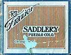 R. T. Frazier's Saddlery - The Largest Manufacturers Of High Grade Saddles In The World by R. T. Frazier'S Saddlery
