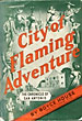 City Of Flaming Adventure. The Chronicle Of San Antonio. by  Boyce. House