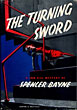 The Turning Sword. by  Spencer. Bayne