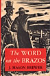 The Word On The Brazos. Negro Preacher Tales From The Brazos  J. Mason Brewer [Dobie, J. Frank]