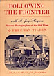 Following The Frontier With F. Jay Haynes, Pioneer Photographer Of The Old West by  Freeman. Tilden