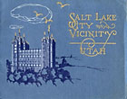 Salt Lake City And Vicinity, Utah Souvenir Novelty Co., Inc., Salt Lake City, Utah