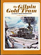 The Gilpin Gold Tram. Colorado's Unique Narrow Gauge by Mallory Hope Ferrell