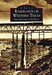 Railroads Of Western Texas, …