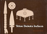 Metal Weapons, Tools, And Ornaments Of The Teton Dakota Indians. by  James Austin. Hanson