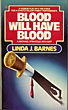 Blood Will Have Blood. by  Linda J. Barnes