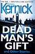 Dead Man's Gift And Other Stories. by  Simon Kernick