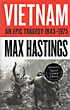 Vietnam. An Epic Tragedy, 1945-75 by Max Hastings