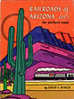 Railroads Of Arizona. Volume ...
