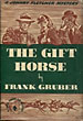The Gift Horse. by Frank. Gruber