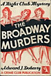 The Broadway Murders. A …
