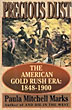Precious Dust. The American Gold Rush Era: 1848 - 1900 by Paula Mitchell Marks