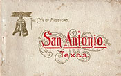 The City Of Missions. San Antonio, Texas. Its Romantic And Patriotic History. Its Delightful Climate And Healthful Surroundings. Its Enterprise And Wonderful Prosperity  Herbert  Durand [Compiled By]