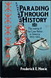 Parading Through History. The Making Of The Crow Nation In America, 1805-1935 by Frederick E. Hoxie