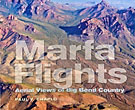 Marfa Flights: Aerial Views Of Big Bend Country by  Paul V. Chaplo