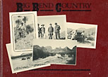 Big Bend Country. A History Of Big Bend National Park by  Ross A. Maxwell