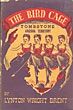 The Bird Cage. A Theatrical Novel Of Early Tombstone by  Lynton Wright Brent