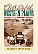 Children Of The Western Plains. The Nineteenth - Century Experience by Marilyn Irvin Holt