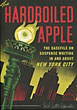 The Hardboiled Apple. The Casefile On Suspense Writing In And About New York City by  Jon And Karen Mcburnie Hammer