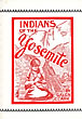 Indians Of The Yosemite …